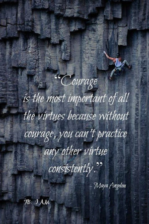 Maya Angelou quote - Courage