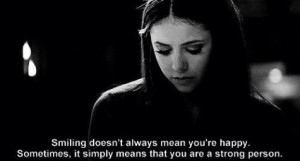 quote Black and White life text elena gilbert happy sad smile strong ...