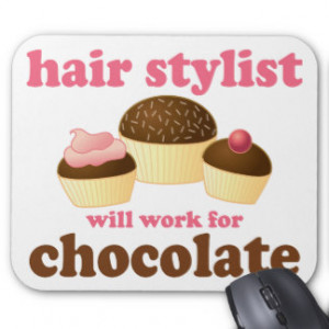 Chocolate Hair Stylist Occupation Gift Mousepad