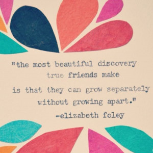 true friends can grow separately without growing apart
