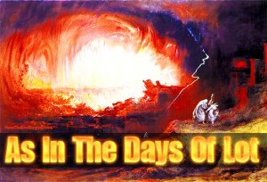 Jesus said that the end would come as it did in the 'days of Lot ...