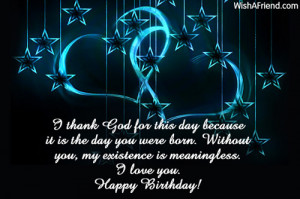 thank God for this day because it is the day you were born. Without ...