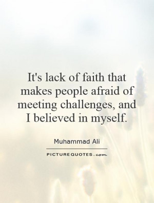 Faith Quotes Believe Quotes Challenge Quotes Muhammad Ali Quotes