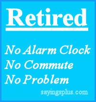 Funny Retirement Quotes, Sayings, and Greetings