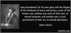 God preordained, for his own glory and the display of His attributes ...