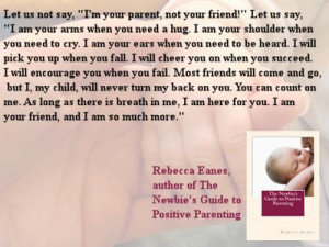 am your parent, I am your friend...and I am so much more.
