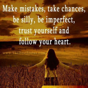 Follow Your Heart: Quote About Trust Yourself And Follow Your Heart ...