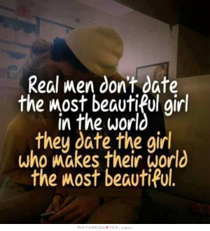 Nice Love Quotes The Real Men Dont Most Beautiful Girl