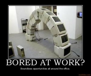 bored-at-work-demotivational-poster-1217562813.jpg