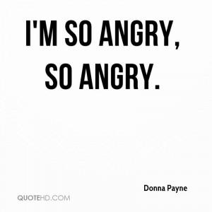 so angry, so angry.