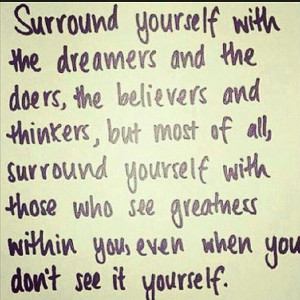 Surround yourself Quote