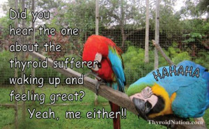 Thyroid Joke, although having hypothyroidism, is NOT funny! http ...