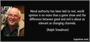 authority has been laid to rest, world opinion is no more than a game ...