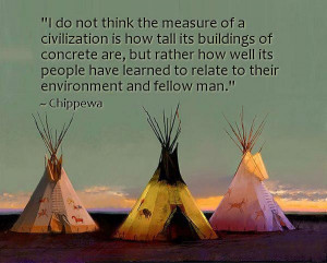 Chippewa quote, tepees