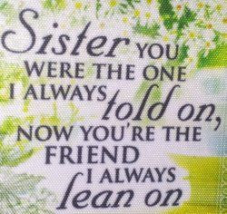 ... my precious sister! I was the youngest and quite the stinker to my