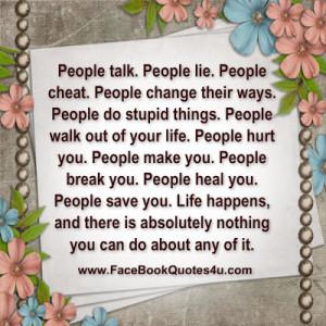 People talk. People lie. People cheat. People change their