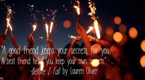 ... friend helps you keep your own secrets lauren oliver before i fall