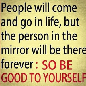 Be good to yourself #quotes #life