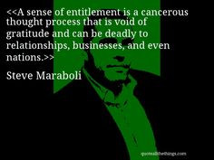 Steve Maraboli - quote-A sense of entitlement is a cancerous thought ...