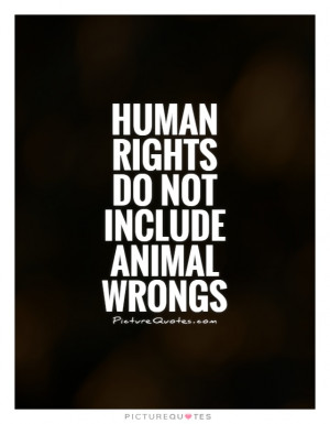 Animal Quotes Human Rights Quotes Animal Rights Quotes