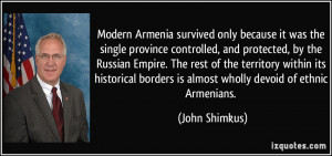 Modern Armenia survived only because it was the single province ...