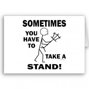 Sometimes you have to take a stand