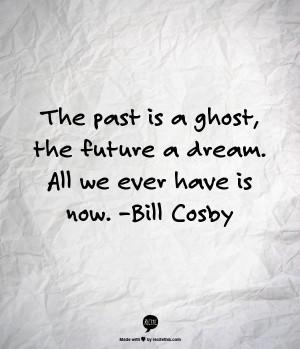 Recite quote- Bill Cosby