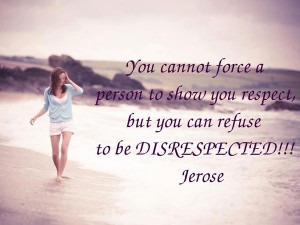 ... though it may not ensure respect one is sure to be never disrespected