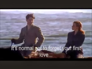 It's normal not to forget your first love...