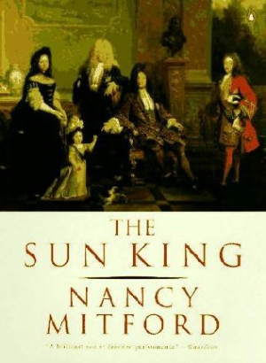 Louis Xiv Sun King Quotes The sun king : louis