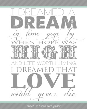 ... and life quotes…plus, I Dreamed A Dream quote from Les Miserables