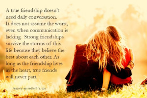 true friendship doesn't need daily conversation. It does not ...
