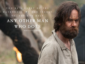 ... insult ye. But god help any other man who does. - Murtagh Fitzgibbons