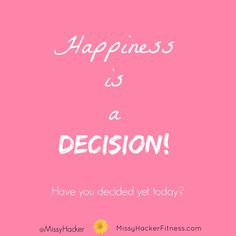 your decision to be happy, yet? #inspiringquotes Kids Healthy Teeth ...