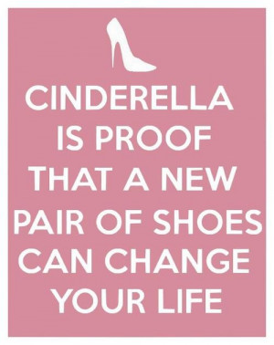 Quote – Cinderalla Is Proof Shoes Can Change Your Life, Graphic