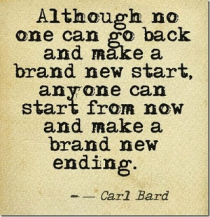 ... brand new start anyone can start from now and make a brand new ending