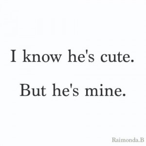 cute, he, mine, quotes, text