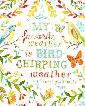 What a sweet print! Love the quote ... LOVE the birds. The colors.