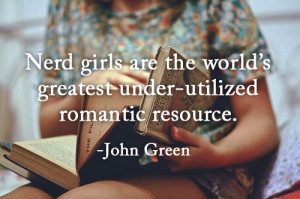 Nerd girls are the world's greatest under-utilized romantic resource.
