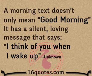 "morning text doesn't only mean ""Good Morning"". It has a silent ..."