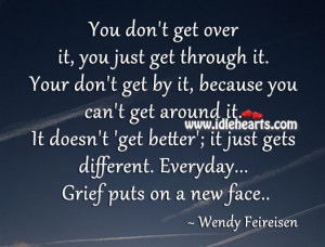 you don t get over it you just get through it your don t get by it ...