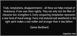 Trials, temptations, disappointments - all these are helps instead of ...
