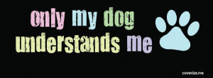 Facebook Cover Photos Dog Quotes