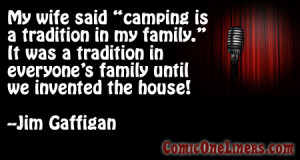 The Tradition of Camping, Jim Gaffigan Comedy Quote