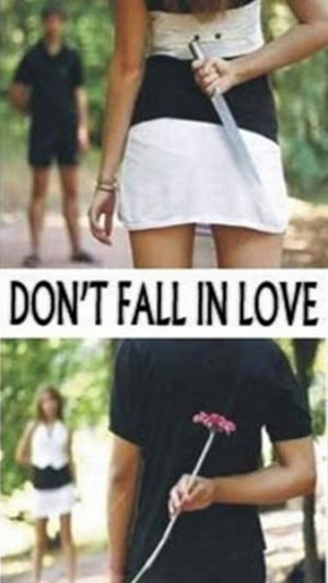 never trust a woman don't fall in love