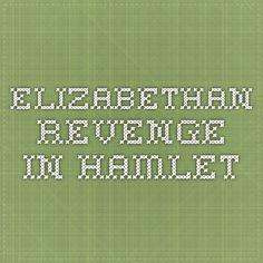 ... revenge in hamlet more shakespeare 10 elizabethan revenge 1