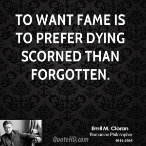 Want Fame Prefer Dying