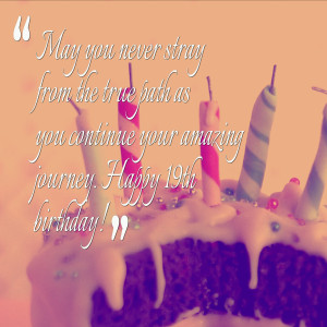 Happy 19th Birthday To Me Quotes 19th birthday quotes.