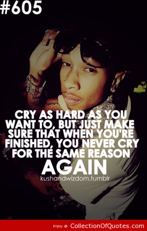 Rapper, Tyga, Quotes, Sayings, Cry As Hard As You Want | Picture ...