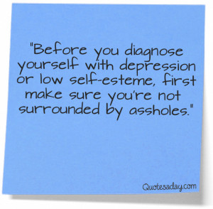 Before, You Diagnose Yourself With Depression Or Low Self Esteem.